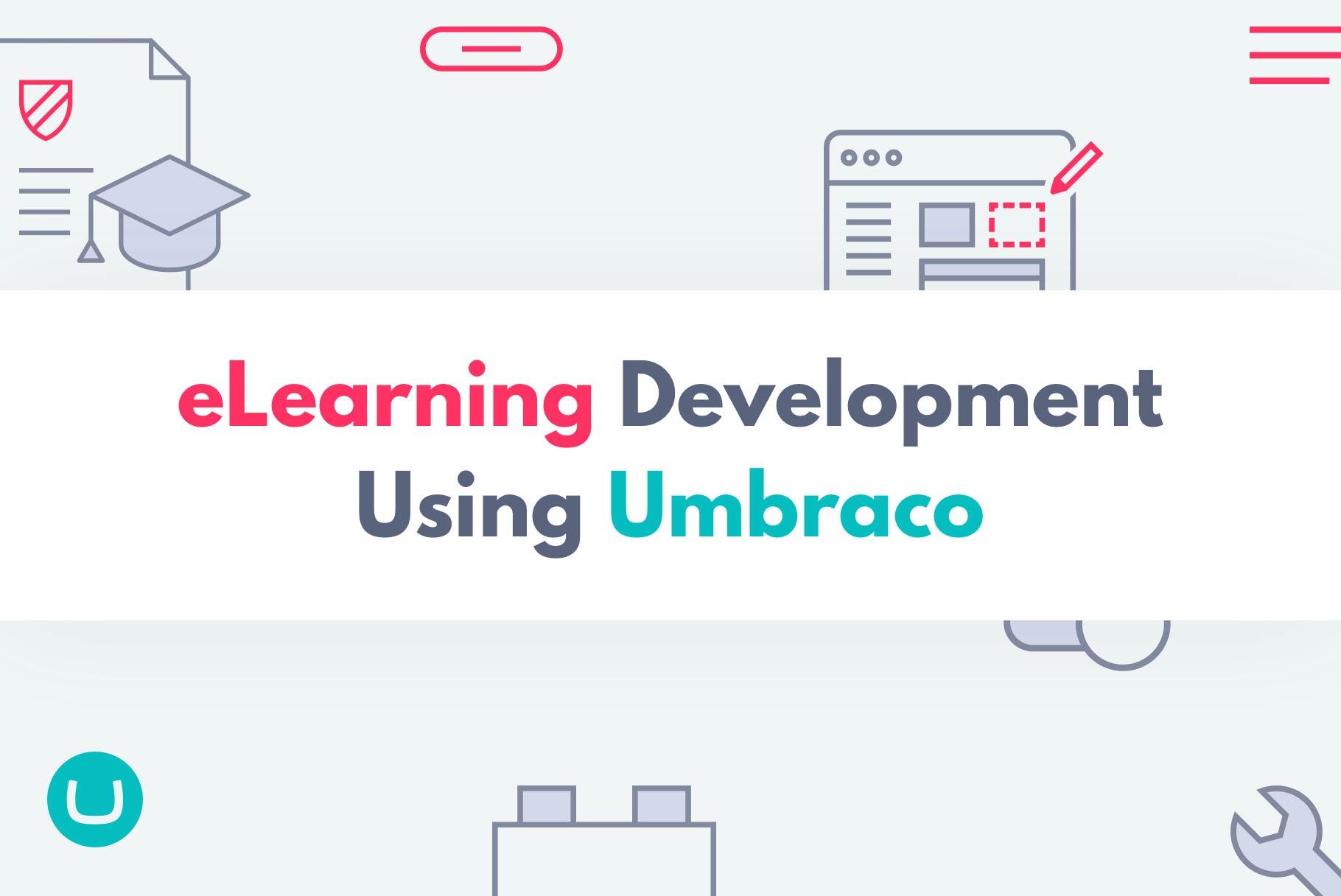 eLearning Development Using Umbraco